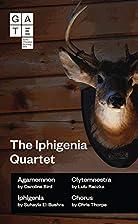 The Iphigenia Quartet by Caroline Bird