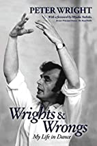 Wrights & Wrongs My Life in Dance by Peter…