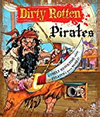 Dirty Rotten Pirates by Moira Butterfield