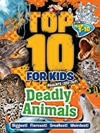 Deadly Animals (Top 10 for Kids) by Paul…