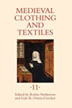 Medieval Clothing and Textiles 11 by Robin…