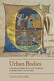 Urban Bodies: Communal Health in Late…