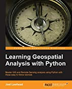 Learning Geospatial Analysis with Python by…