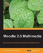 Moodle 2.5 Multimedia by João Pedro Soares…