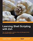 Learning Shell Scripting with Zsh by Gastón…