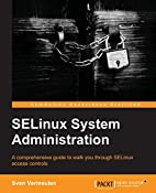SELinux System Administration by Sven…