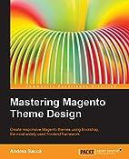 Mastering Magento Theme Design by Andrea…