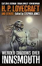 Weirder Shadows Over Innsmouth by Stephen…