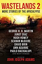 Wastelands 2: More Stories of the Apocalypse…