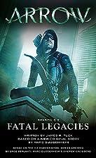 Arrow: Fatal Legacies by Marc Guggenheim