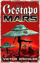 Gestapo Mars by Victor Gischler