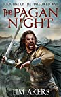The Pagan Night: The Hallowed War 1 - Tim Akers