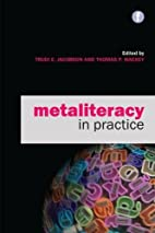 Metaliteracy in Practice by Trudi E.…