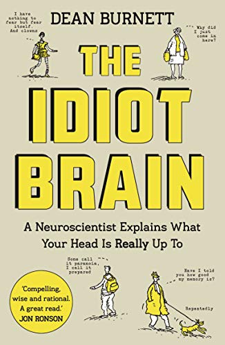 Cover of The Idiot Brain by Dean Burnett