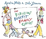 Yeoman, John: The Fabulous Foskett Family Circus