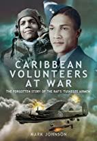 Caribbean Volunteers at War: The Forgotten…