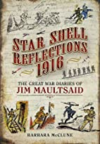 Star Shell Reflections 1916: The Great War…