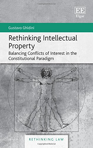 rethinking-intellectual-property-balancing-conflicts-of-interest-in-the-constitutional-paradigm-rethinking-law-series
