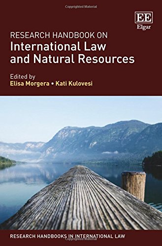 research-handbook-on-international-law-and-natural-resources-research-handbooks-in-international-law-series