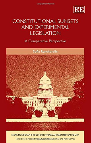 constitutional-sunsets-and-experimental-legislation-a-comparative-perspective-elgar-monographs-in-constitutional-and-administrative-law-series