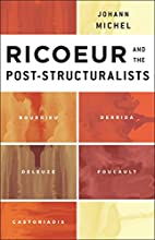 Ricoeur and the Post-Structuralists:…