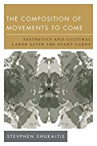 The Composition of Movements to Come:…
