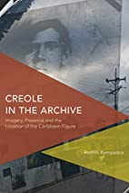 Creole in the Archive: Imagery, Presence and…
