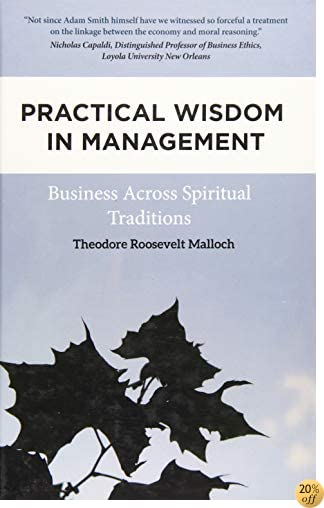 Practical Wisdom in Management: Business Across Spiritual Traditions