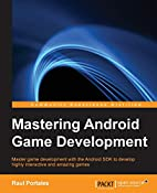 Mastering Android Game Development by Raul…