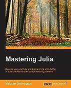 Mastering Julia by Malcolm Sherrington