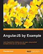 AngularJS by Example by Chandermani