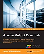 Apache Mahout Essentials by Jayani…