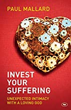 Invest your Suffering by Paul Mallard
