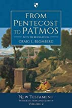 From Pentecost to Patmos: Volume 2: The New…