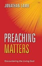 Preaching Matters by Jonathan Lamb