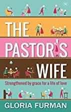 The Pastor's Wife by Gloria Furman