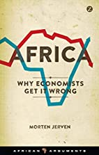 Africa: Why Economists Get It Wrong (African…