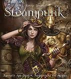 Steampunk: Fantasy Art, Fashion, Fiction &…