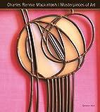 Charles Rennie Mackintosh Masterpieces of…