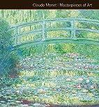 Claude Monet Masterpieces of Art by Gordon…