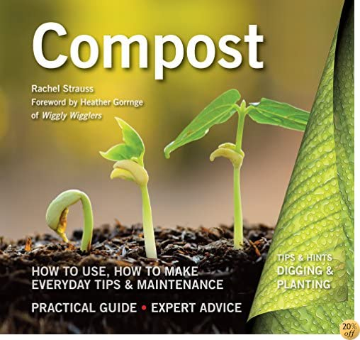 Compost: How to Use, How to Make, Everyday Tips (Digging and Planting)