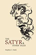 The Satyr and Other Tales by Stephen J.…
