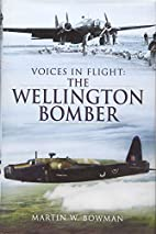 Voices in Flight: The Wellington Bomber by…