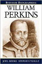 William Perkins by Joel Beeke