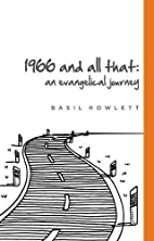 1966 and All That: An Evangelical Journey by…