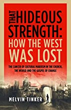 That Hideous Strength: How the West Was Lost…