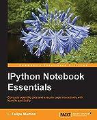 IPython Notebook Essentials by L. Felipe…