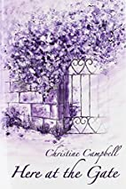 Here at the Gate by Christine Campbell