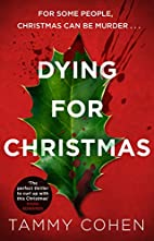 Dying for Christmas by Tammy Cohen