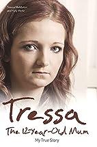 Tressa: The 12-Year-Old Mum: My True Story…